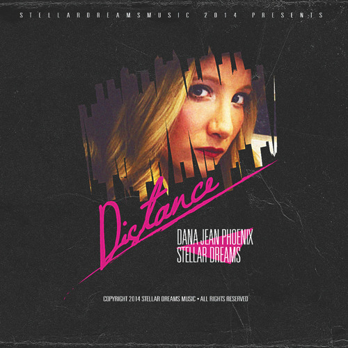 Stellar Dreams & Dana Jean Phoenix - Distance