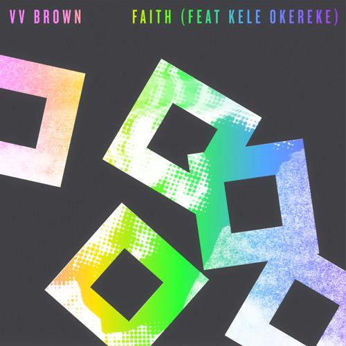 Faith (feat. Kele Okereke)