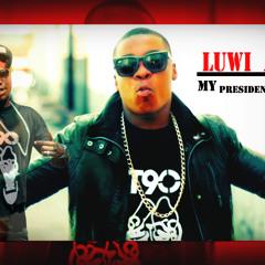 LUWI ACE FT 2 HUSTLER- MY PRESIDENT IS BLACK(2014)