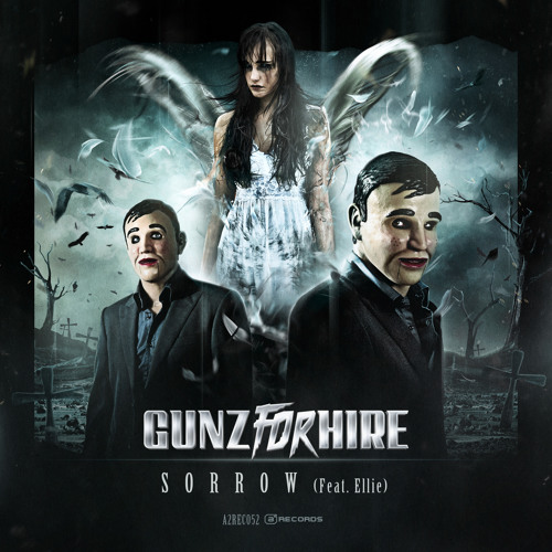 Gunz For Hire featuring Ellie - Sorrow