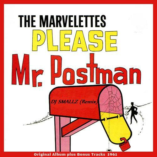 @ITSDJSMALLZ- Mr. Postman ( Remix )