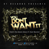Feezy Da Main Man ft. Kay Bandz - You Don't Want It
