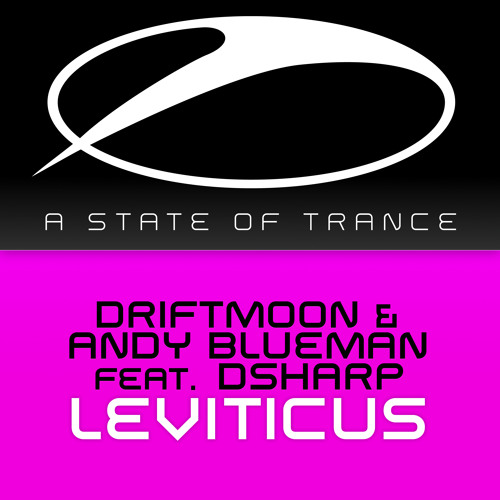 TUNE OF THE WEEK: Driftmoon & Andy Blueman feat. Dsharp - Leviticus[A State Of Trance 650][OUT NOW!]