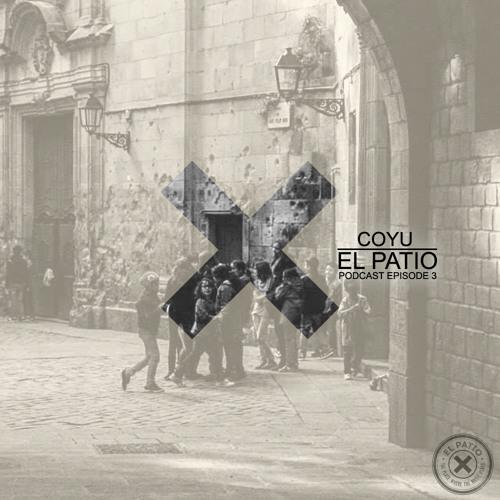 Coyu - El Patio Podcast Episode #3