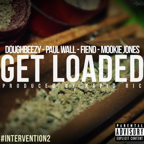 Get Loaded- Doughbeezy, Paul Wall, Fiend, Mookie Jones (Prod. By Rapid Ric)