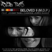 Beloved II(M.D.P.) Feat. Johnny Rain, Cadeem, & Kirko Bangz(Prod. By Mz.Silhouette & Johnny Rain)
