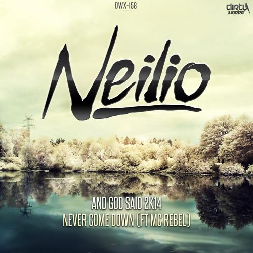 Neilio ft. MC Rebel - Never Come Down