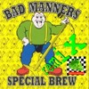 SPECIAL BREW Bad Manners (Skulldubba Remix)(2000)