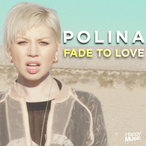 Polina - Fade To Love (Radio Edit)