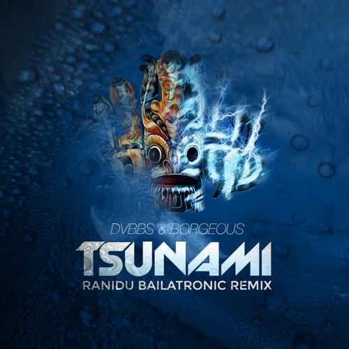 Ranidu X Dvvbs and Borgeous- Tsunami (Bailatronic Remix)