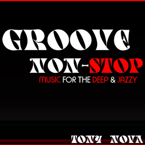 Music for the Deep & Jazzy | Groove-Non-Stop by Tony Nova