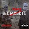 WE MADE IT (REMIX)