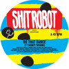 Shit Robot - Do That Dance (Feat. Nancy Whang) [Leisure Connection Remix]
