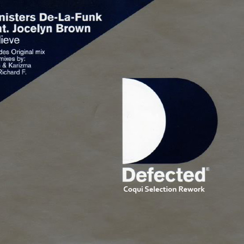 "Ministers De la Funk Feat. Jocelyn Brown ""Believe"" Coqui Selection Rework"
