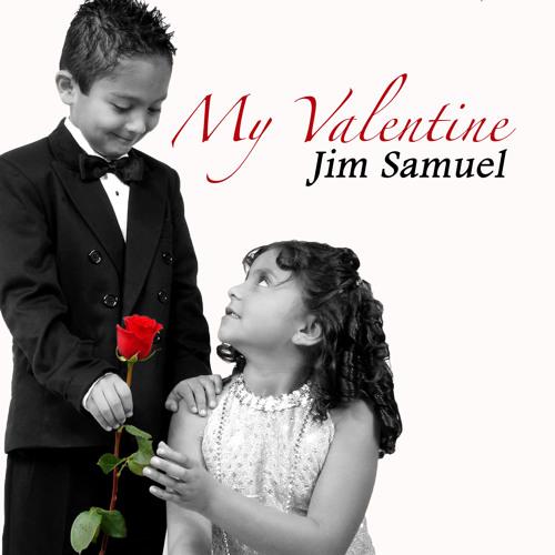 My Valentine...Jim Samuel