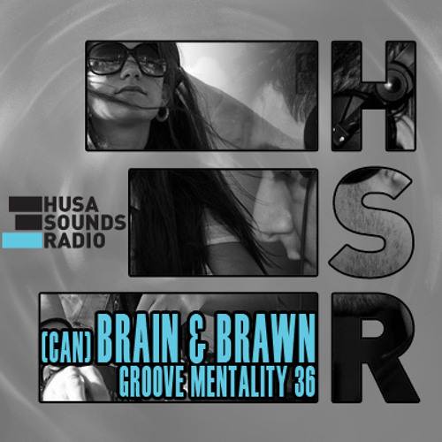 HSR: Groove Mentality 36: Brain & Brawn (CAN)