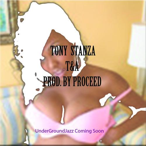 Tony Stanza - T&A (prod. By Proceed)