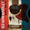 Old Man Markley - Come Around Here