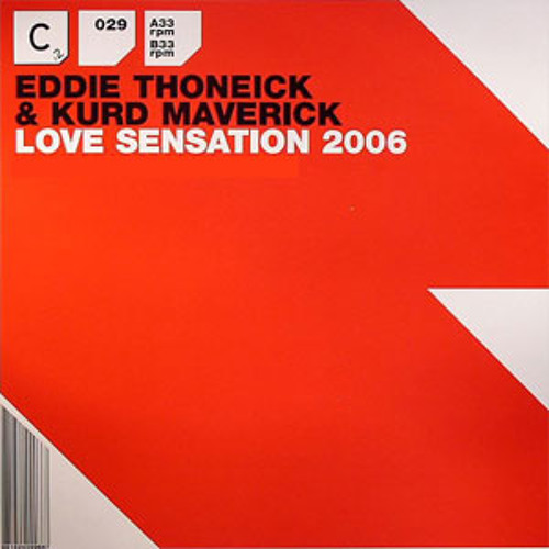 "Eddie Thoneick & Kurd Maverick ""Love Sensation"" (Eddie Thoneick Sensation Mix) / 2006"
