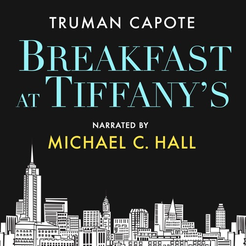 Breakfast at Tiffany's by Truman Capote, Narrated by Michael C. Hall - Editor's Pick (#1)