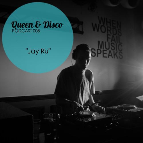 Queen & Disco ¦ Podcast 008 - Jay Ru