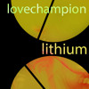 Download Lithium - By Love Champion Mp3
