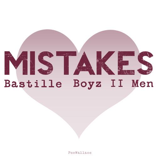 Mistakes (Bastille X Boyz II Men)
