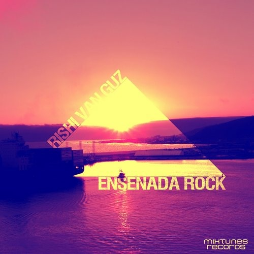 Rishi Van Guz - Ensenada Rock (Original Mix) [Mixtunes Records] Out Now