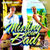 Missing You Bad  by Jewelry Man and Fiyah Angel