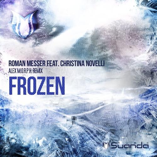 Roman Messer feat. Christina Novelli – Frozen (Alex M.O.R.P.H. Remix)