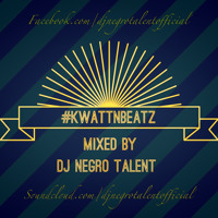DJ NegRo Talent - Kwatt N Beatz Vol. 1 (Cameroon's Finest AfroBeats)