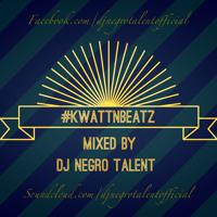 DJ NegRo Talent - Kwatt N Beatz Vol. 1 (Cameroon's Finest AfroBeats)