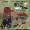 The Used - Cry (KyleSinclair Remix) (New)