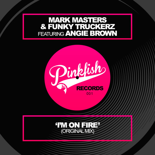 Mark Masters & Funky Truckerz Feat ANGIE BROWN - I'm On Fire (Dj Kone & Marc Palacios Remix) OUT NOW