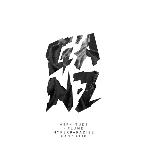 Hermitude x Flume - Hyperparadise (GANZ Flip) - Now available on iTunes