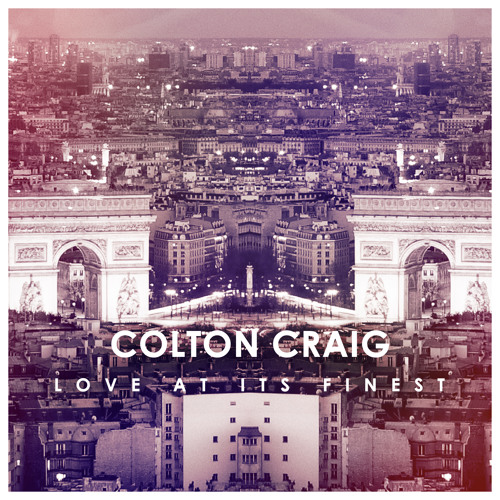 Colton Craig - Love At Its Finest [OUT NOW!]