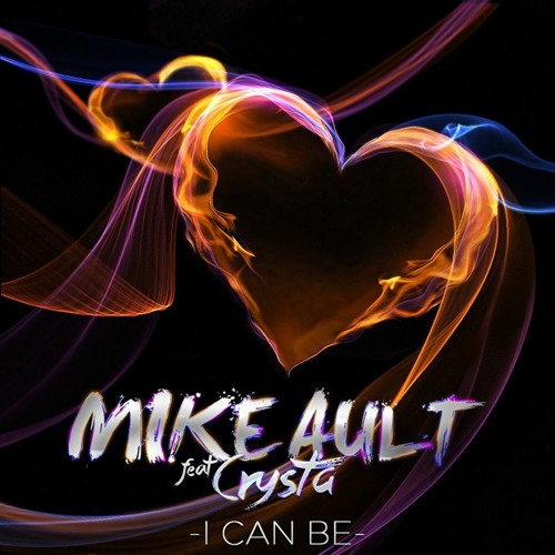 I can Be - Mike Ault Ft. Crysta (Mustache Riot & Notation Remix) Out Now!