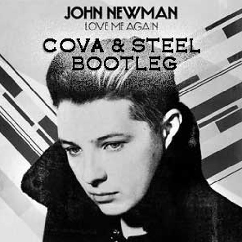 John Newman - Love Me Again (Cova & Steel Bootleg)