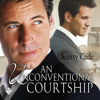 Audiobook Sample of An Unconventional Courtship by Scotty Cade