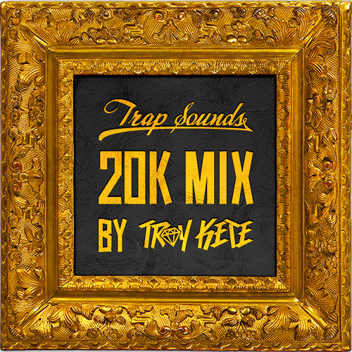 20K Mix By Troy Kete