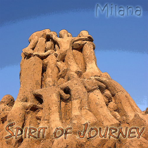 Spirit Of Journey - Milana - on iTunes, Spotify