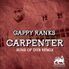 Gappy Ranks - Carpenter (Suns of Dub Remix)