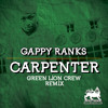 Gappy Ranks - Carpenter (Green Lion Crew Remix)