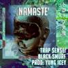 TRAP $EN$EI + BLACK SMURF (PROD. YUNG ICEY) - NAMESTE'