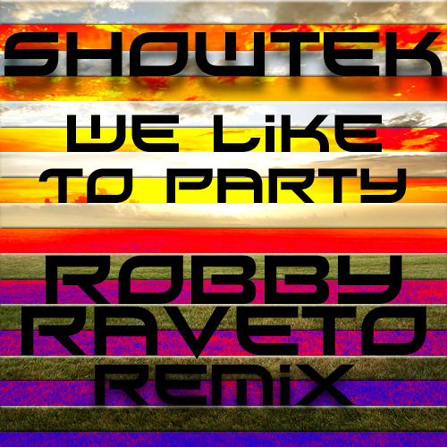 Showtek - We Like To Party (Robby Raveto Remix)
