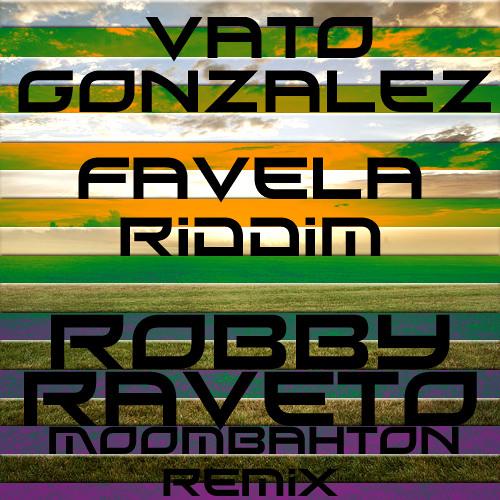 Vato Gonzalez & DJ Punish - Favela Riddim (Robby Raveto Moombahton Remix)