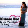 Aisa Diwana Hua - Feel The Love (Valentine) Mix DJ Suraj