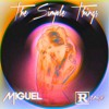 Miguel - Simple Things (REO Remix) !!!FREE DOWNLOAD!!!
