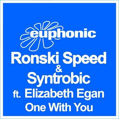 Ronski Speed & Syntrobic ft. Elizabeth Egan - One With You (Stoneface & Terminal Remix) [Euphonic]