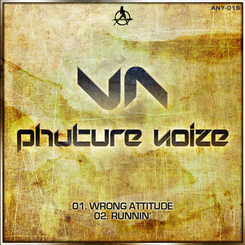 Phuture Noize - Wrong Attitude (Official HQ Preview)